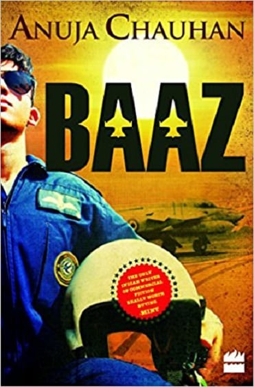 Baaz Author:  Anuja Chauhan Publisher: HarperCollins Publisher India  Pages: 430 Price: Rs 399