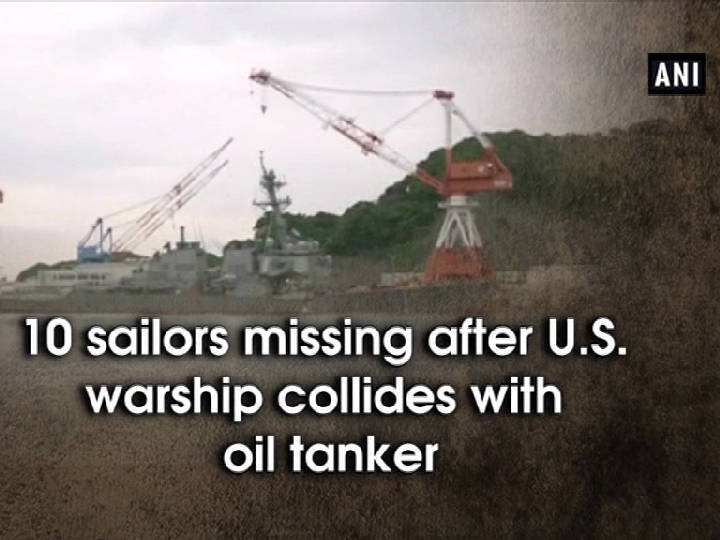 10 sailors missing after U.S. warship collides with oil tanker