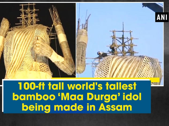 100-ft tall world's tallest bamboo 'Maa Durga' idol being made in Assam