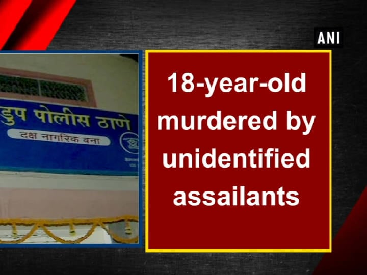 18-year-old murdered by unidentified assailants