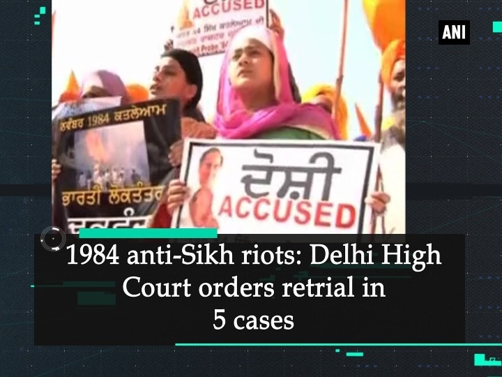 1984 anti-Sikh riots: Delhi High Court orders retrial in 5 cases