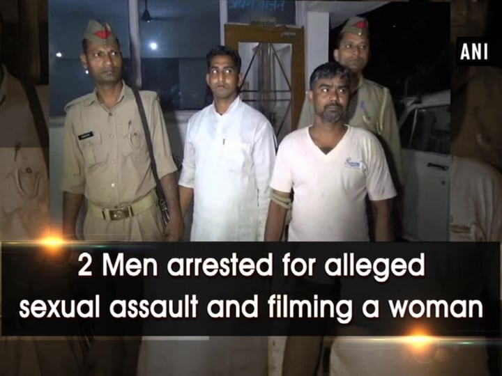 2 Men arrested for alleged sexual assault and filming a woman