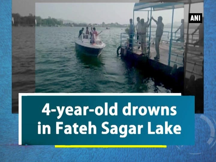 4-year-old drowns in Fateh Sagar Lake