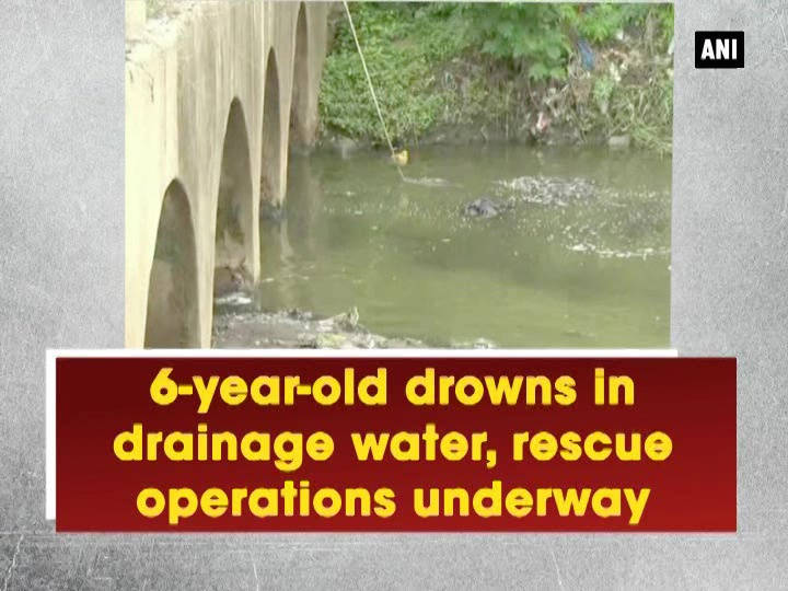 6-year-old drowns in drainage water, rescue operations underway