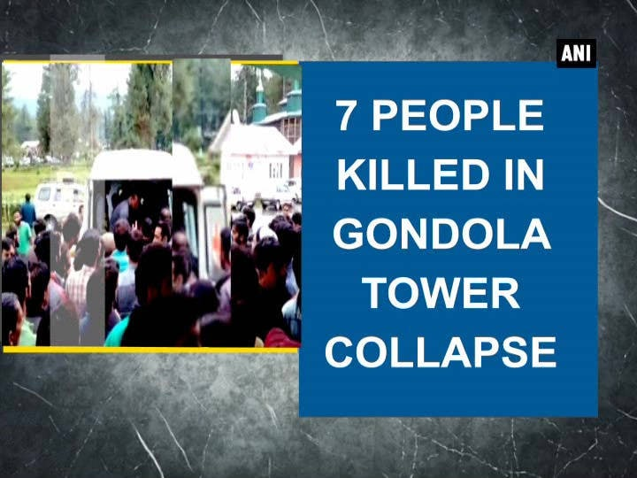 7 people killed in Gondola tower collapse