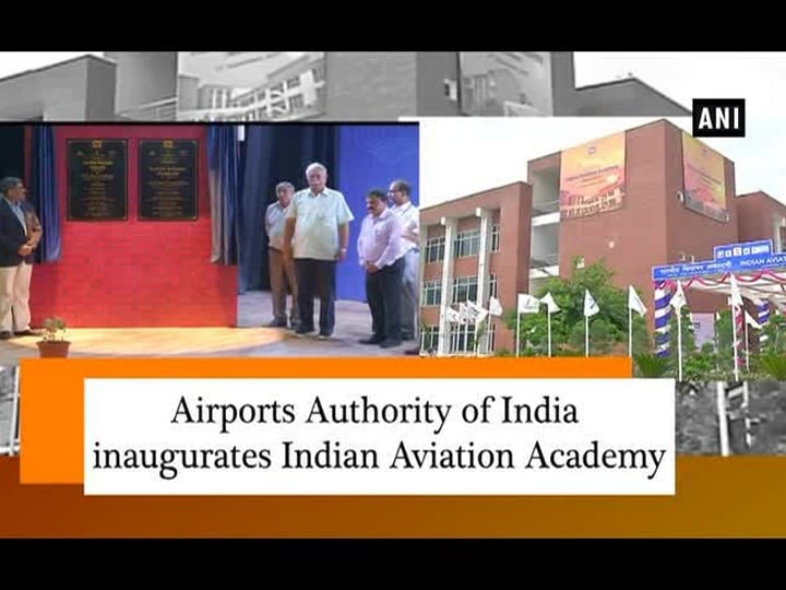 Airports Authority of India inaugurates Indian Aviation Academy