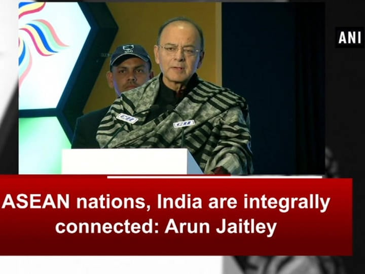 ASEAN nations, India are integrally connected: Arun Jaitley