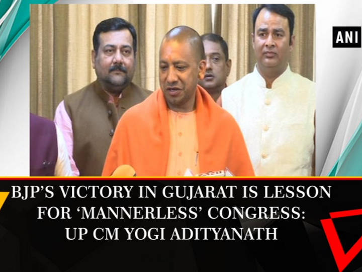 BJP's victory in Gujarat is lesson for 'Mannerless' Congress: UP CM Yogi Adityanath