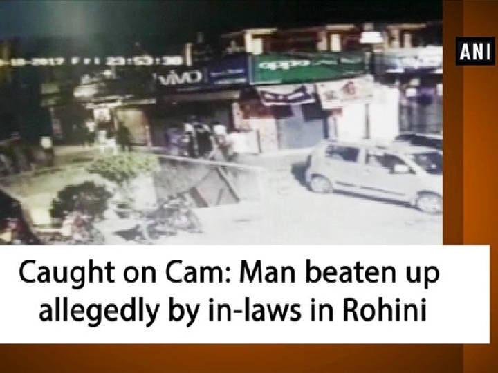 Caught on Cam: Man beaten up allegedly by in-laws in Rohini
