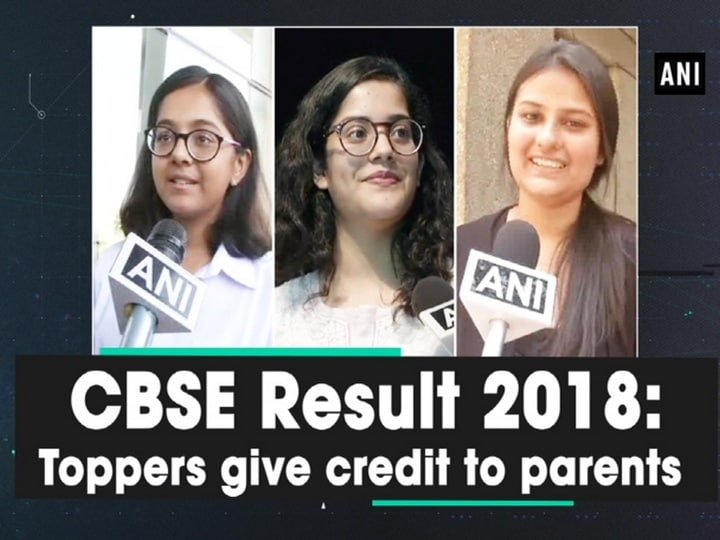 CBSE Result 2018: Toppers give credit to parents