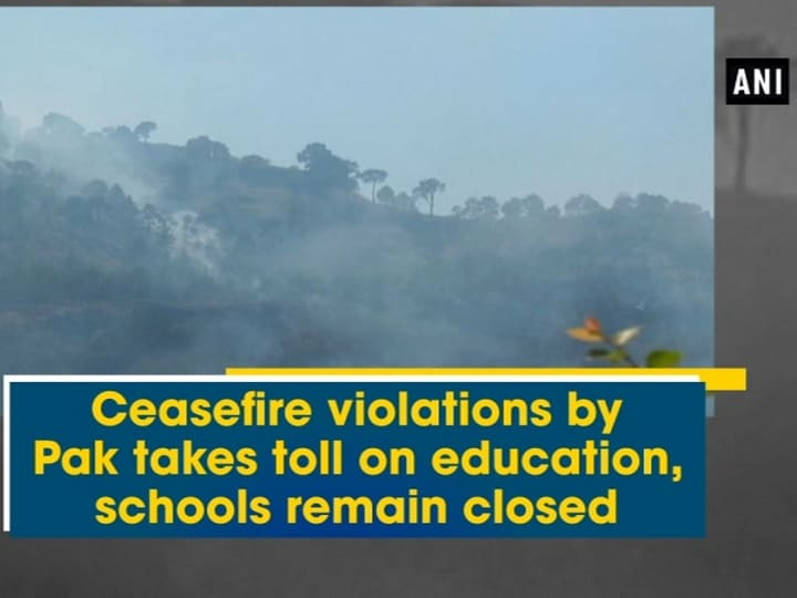 Ceasefire violations by Pak takes toll on education, schools remain closed