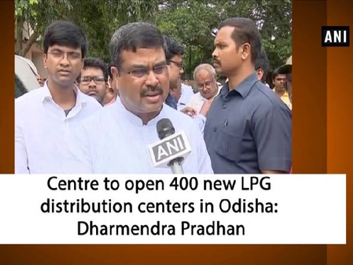 Centre to open 400 new LPG distribution centers in Odisha: Dharmendra Pradhan