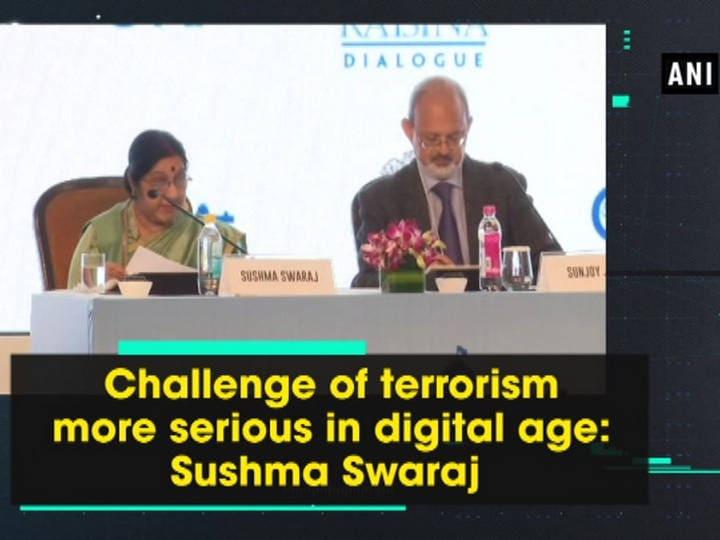 Challenge of terrorism more serious in digital age: Sushma Swaraj
