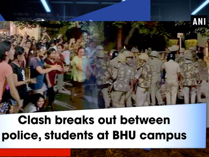 Clash breaks out between police, students at BHU campus
