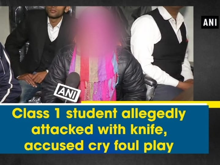 Class 1 student allegedly attacked with knife, accused cry foul play