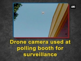 Drone camera used at polling booth for surveillance
