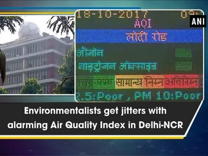 Environmentalists get jitters with alarming Air Quality Index in Delhi-NCR