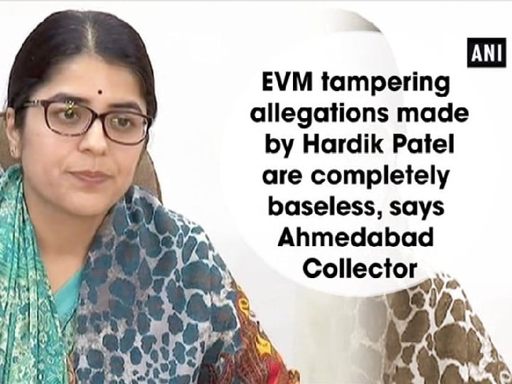 EVM tampering allegations made by Hardik Patel are completely baseless, says Ahmedabad Collector
