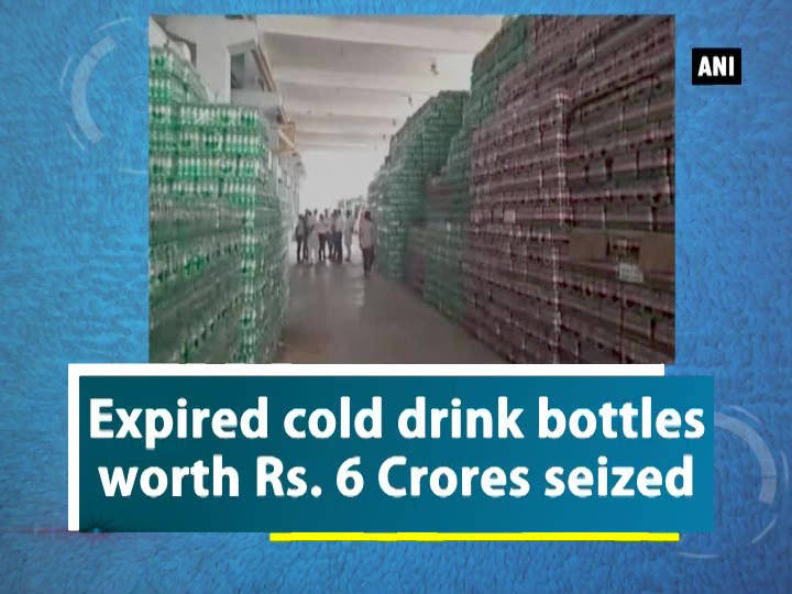 Expired cold drink bottles worth Rs. 6 Crores seized