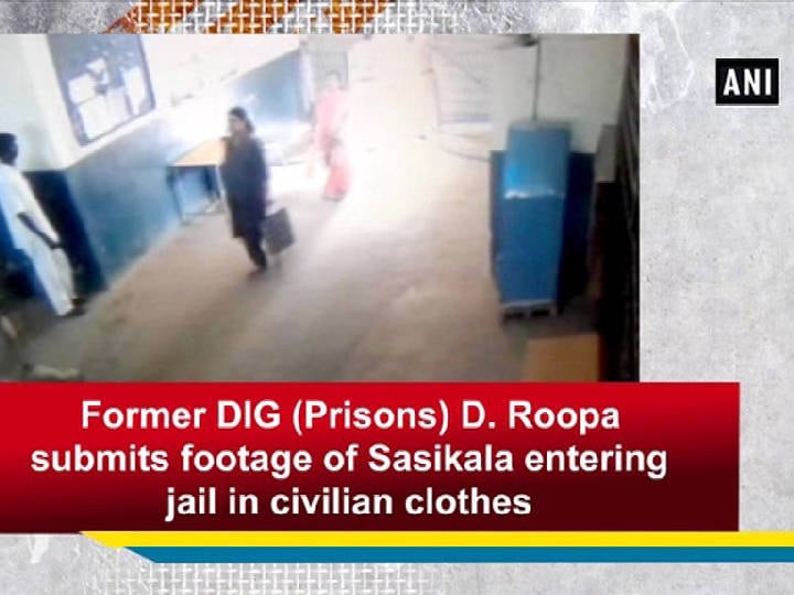 Former DIG (Prisons) D. Roopa submits footage of Sasikala entering jail in civilian clothes
