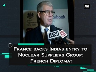 France backs India's entry to Nuclear Suppliers Group: French Diplomat