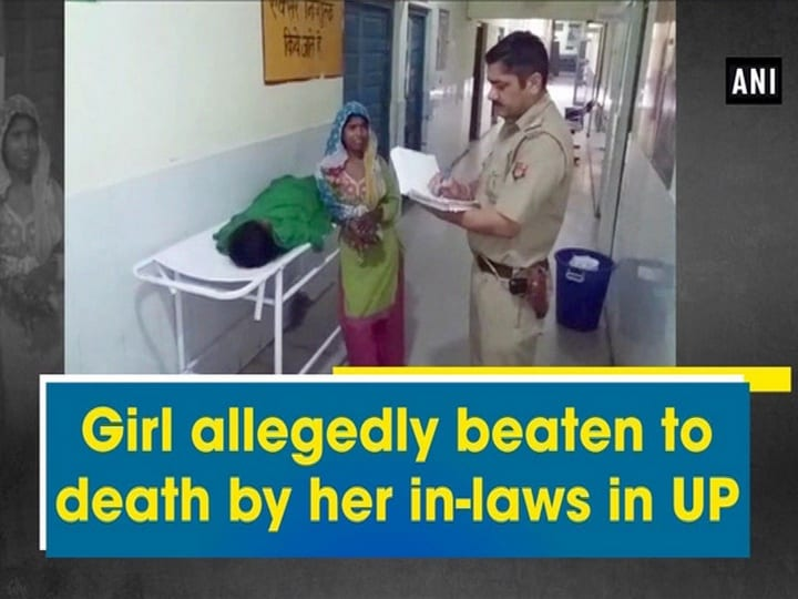 Girl allegedly beaten to death by her in-laws in UP