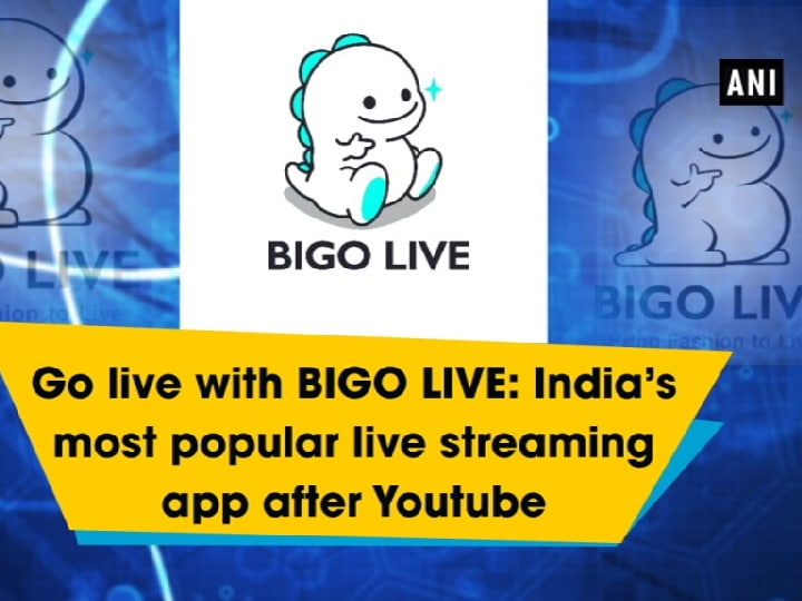 Go live with BIGO LIVE: India's most popular live streaming app after Youtube