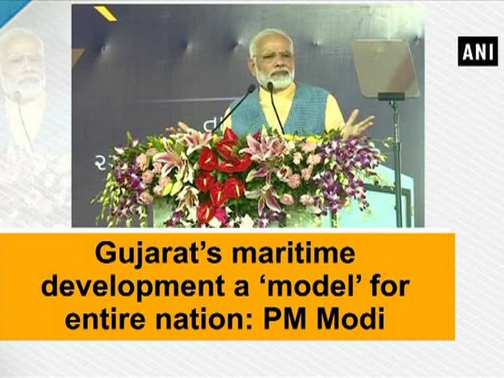 Gujarat's maritime development a 'model' for entire nation: PM Modi