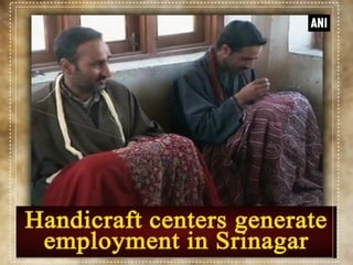 Handicraft centers generate employment in Srinagar