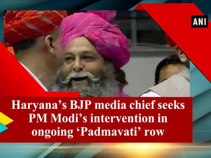 Haryana's BJP media chief seeks PM Modi's intervention in ongoing 'Padmavati' row