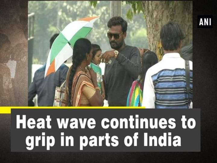 Heat wave continues to grip in parts of India