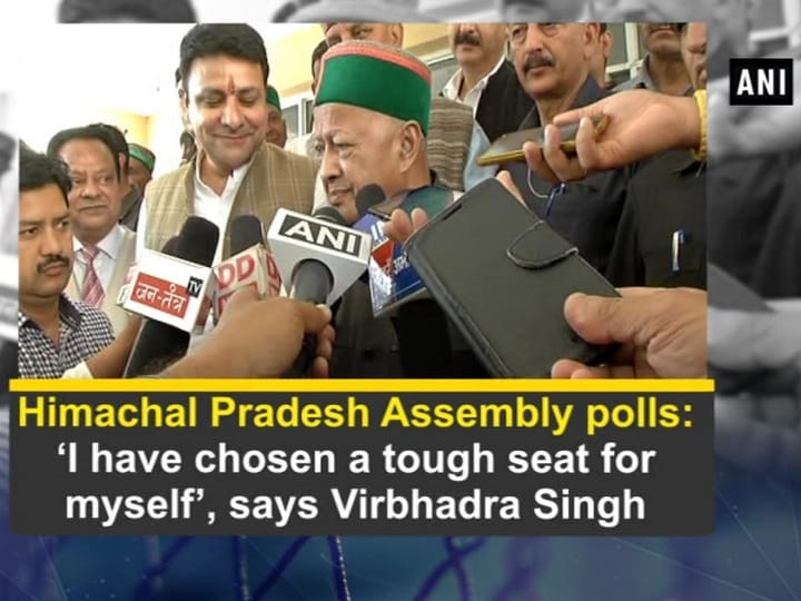 Himachal Pradesh Assembly polls:  'I have chosen a tough seat for myself', says Virbhadra Singh