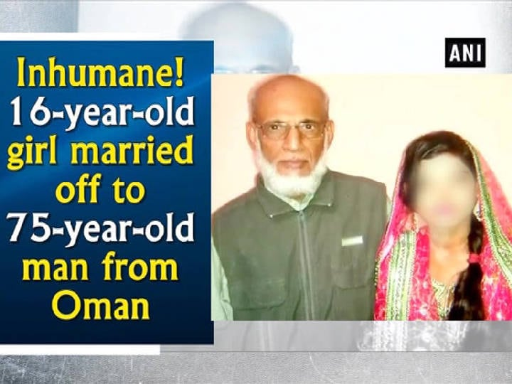 Inhumane! 16-year-old girl married off to 75-year-old man from Oman