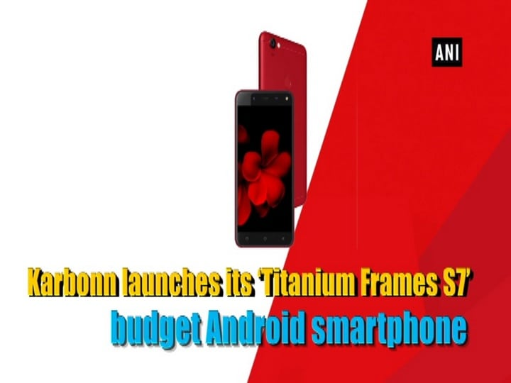 Karbonn launches its 'Titanium Frames S7' budget Android smartphone