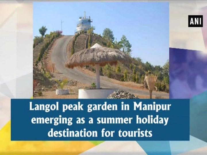 Langol peak garden in Manipur emerging as a summer holiday destination for tourists