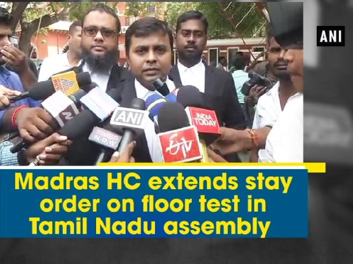 Madras HC extends stay order on floor test in Tamil Nadu assembly