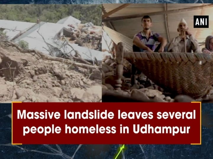 Massive landslide leaves several people homeless in Udhampur