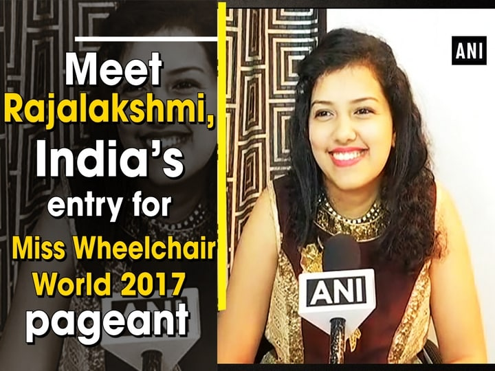 Meet Rajalakshmi, India's entry for Miss Wheelchair World 2017 pageant