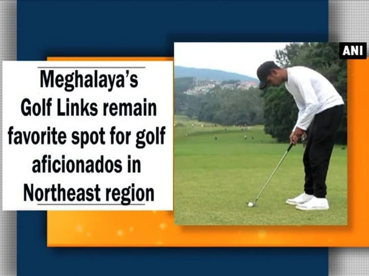 Meghalaya's Golf Links remain favorite spot of golf aficionados in Northeast region