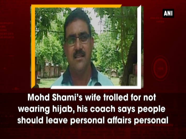 Mohd Shami's wife trolled for not wearing hijab, his coach says people should leave personal affairs personal