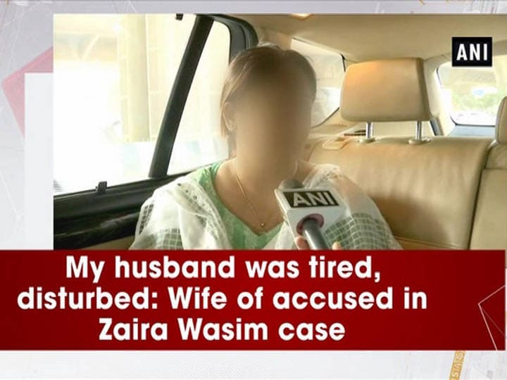 My husband was tired, disturbed: wife of accused in Zaira Wasim case
