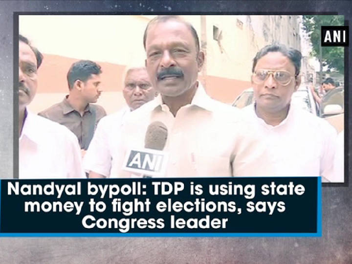 Nandyal bypoll: TDP is using state money to fight elections, says Congress leader