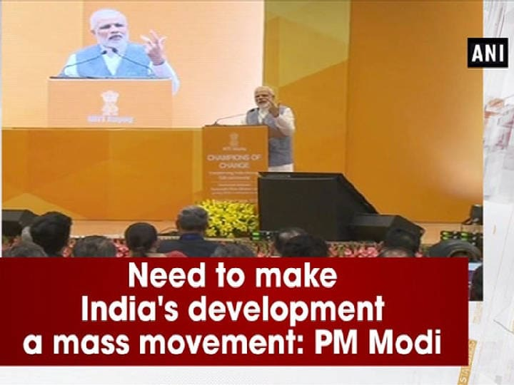 Need to make India's development a mass movement: PM Modi