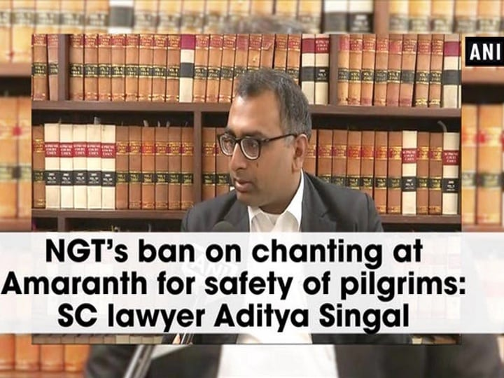 NGT's ban on chanting at Amaranth for safety of pilgrims: SC lawyer Aditya Singal