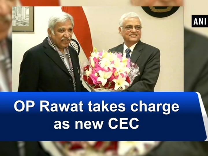 OP Rawat takes charge as new CEC