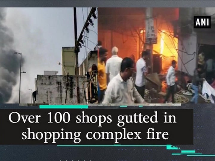 Over 100 shops gutted in shopping complex fire