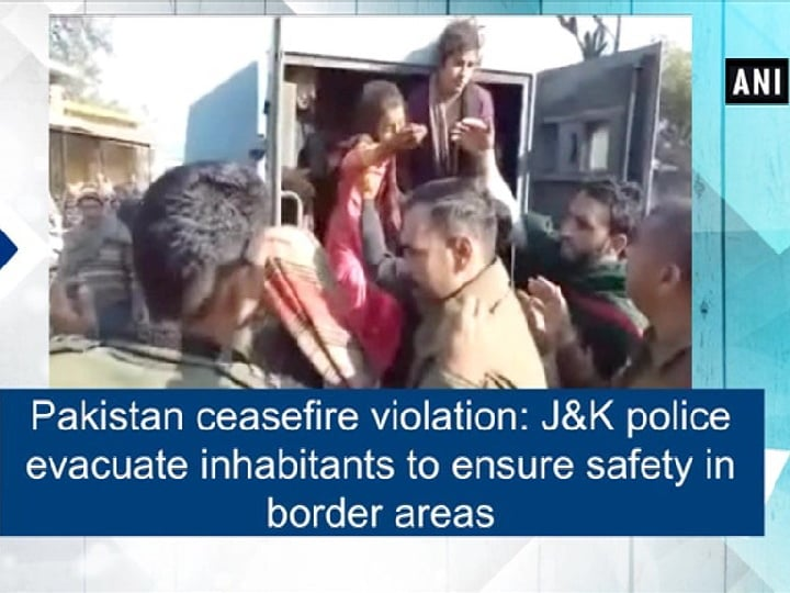 Pakistan ceasefire violation: J and K police evacuate inhabitants to ensure safety in border areas