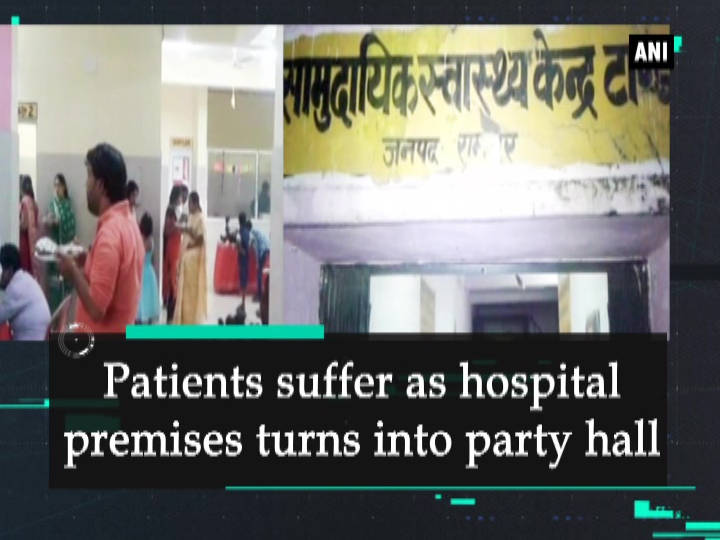 Patients suffer as hospital premises turns into party hall