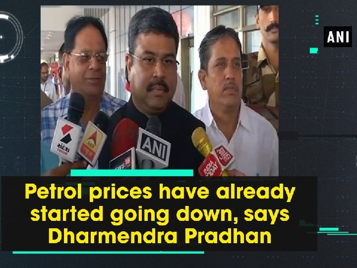 Petrol prices have already started going down, says Dharmendra Pradhan
