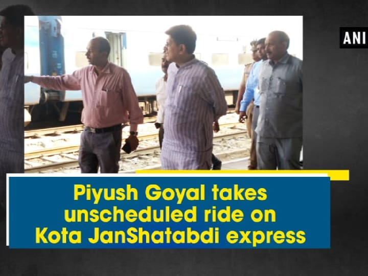 Piyush Goyal takes unscheduled ride on Kota JanShatabdi express